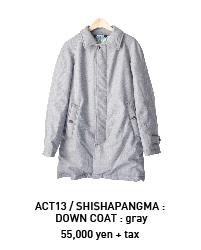 ACT13 アクト・サーティーン / SHISHAPANGMA シシャパンマ DOWN COAT ダウン コート